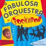 """A Fabulosa Orquestra de Rock'n' Roll  """"Ao Vivo no Rádio Clube"""" (Deckdisk, 2005)"""