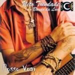 """Neto Trindade e Bando da Lua """"Posso Voar"""" (Z Records / Tratore, 2010)"""
