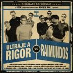 """Ultraje a Rigor / Raimundos """"O Encontro do Século - Ultraje a Rigor vs. Raimundos"""" (Deckdisc, 2012)"""
