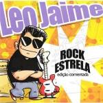"""Léo Jaime """"Rock Estrela - Edição Comentada"""" (Columbia / Sony Music, 2004)"""