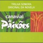 """Trilha Sonora Novela """"Canavial de Paixões"""" (SBT Music, 2003)"""