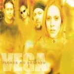 "Vega ""Flores no Deserto"" (FNM / Universal, 2002)"